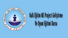 Halk Eğitim MS Project Geliştirme Ve Uyum Eğitimi