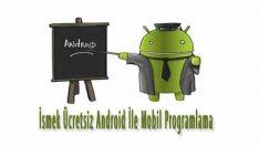 İsmek Ücretsiz Android İle Mobil Programlama